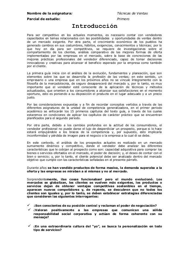 Nombre de la asignatura: Técnicas de Ventas Parcial de estudio: Primero Introducción Para ser competitivo en los actuales ...