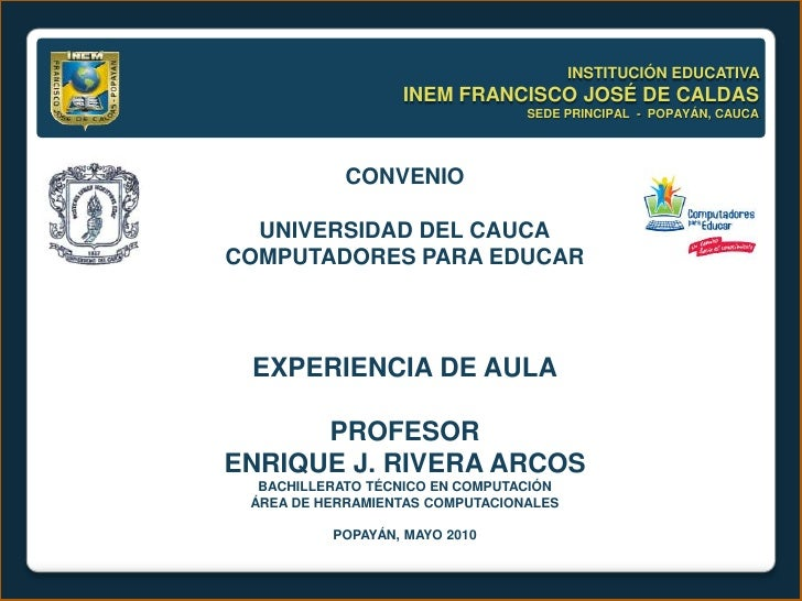 INSTITUCIÓN EDUCATIVA                   INEM FRANCISCO JOSÉ DE CALDAS                                  SEDE PRINCIPAL - PO...