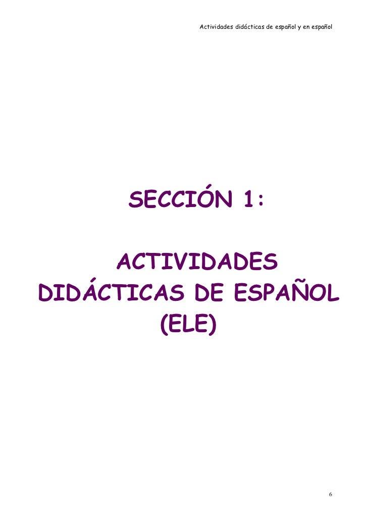 Actividades didácticas de español y en español      SECCIÓN 1:     ACTIVIDADESDIDÁCTICAS DE ESPAÑOL        (ELE)          ...