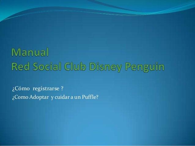 ¿Como adoptar y cuidar un Puffle en la Red Social Club Disney Penguin?
