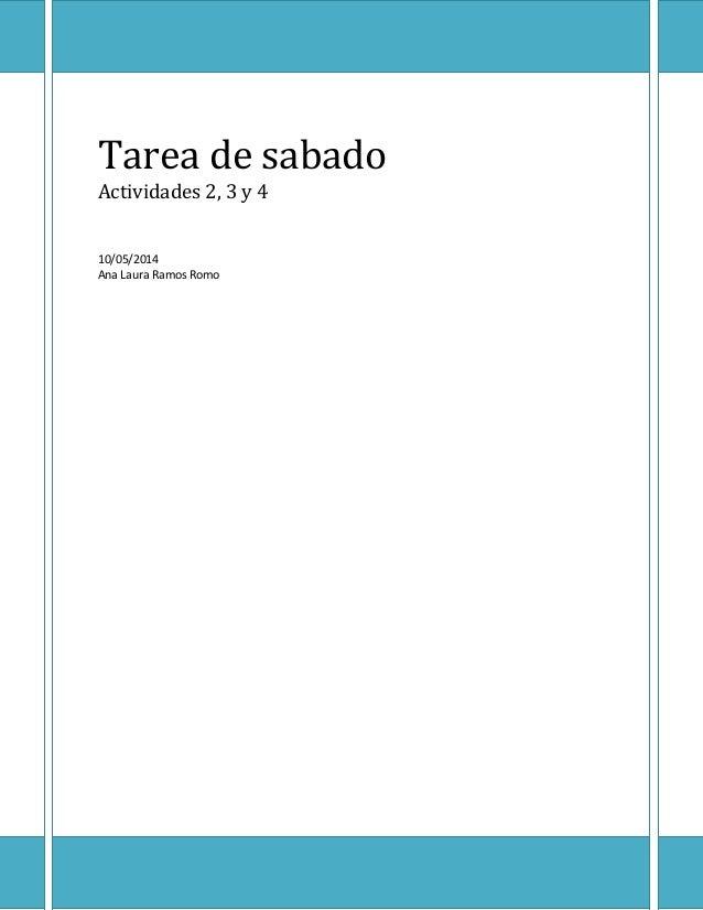 Tarea de sabado Actividades 2, 3 y 4 10/05/2014 Ana Laura Ramos Romo