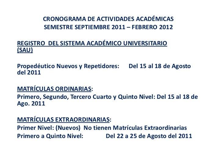 CRONOGRAMA DE ACTIVIDADES ACADÉMICAS<br />SEMESTRE SEPTIEMBRE 2011 – FEBRERO 2012<br /><br />REGISTRO  DEL SISTEMA ACADÉM...