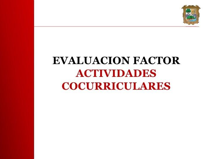 EVALUACION FACTOR   ACTIVIDADES COCURRICULARES