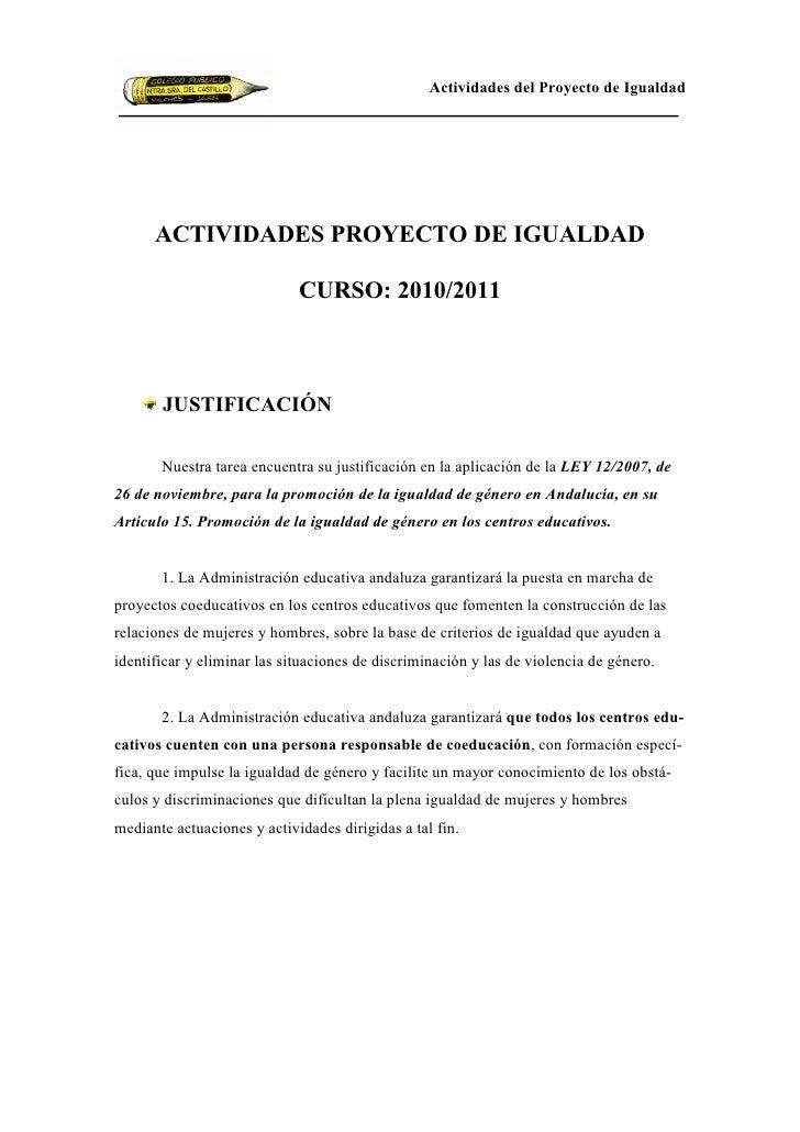 Actividades del Proyecto de Igualdad      ACTIVIDADES PROYECTO DE IGUALDAD                             CURSO: 2010/2011   ...