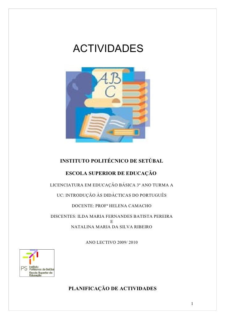 ACTIVIDADES          EDUCATIVAS        INSTITUTO POLITÉCNICO DE SETÚBAL       ESCOLA SUPERIOR DE EDUCAÇÃO  LICENCIATURA EM...