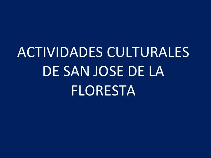 ACTIVIDADES CULTURALES DE SAN JOSE DE LA FLORESTA