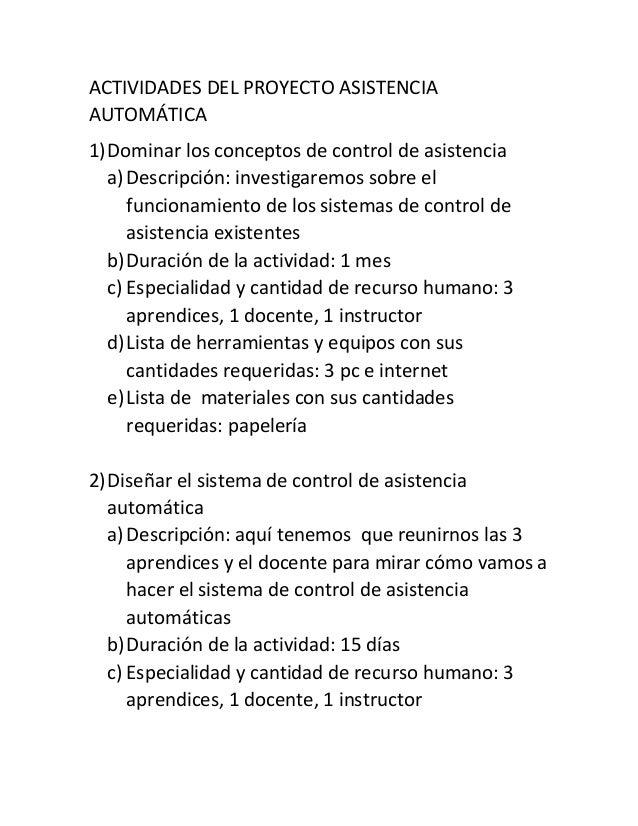 ACTIVIDADES DEL PROYECTO ASISTENCIA AUTOMÁTICA 1)Dominar los conceptos de control de asistencia a)Descripción: investigare...