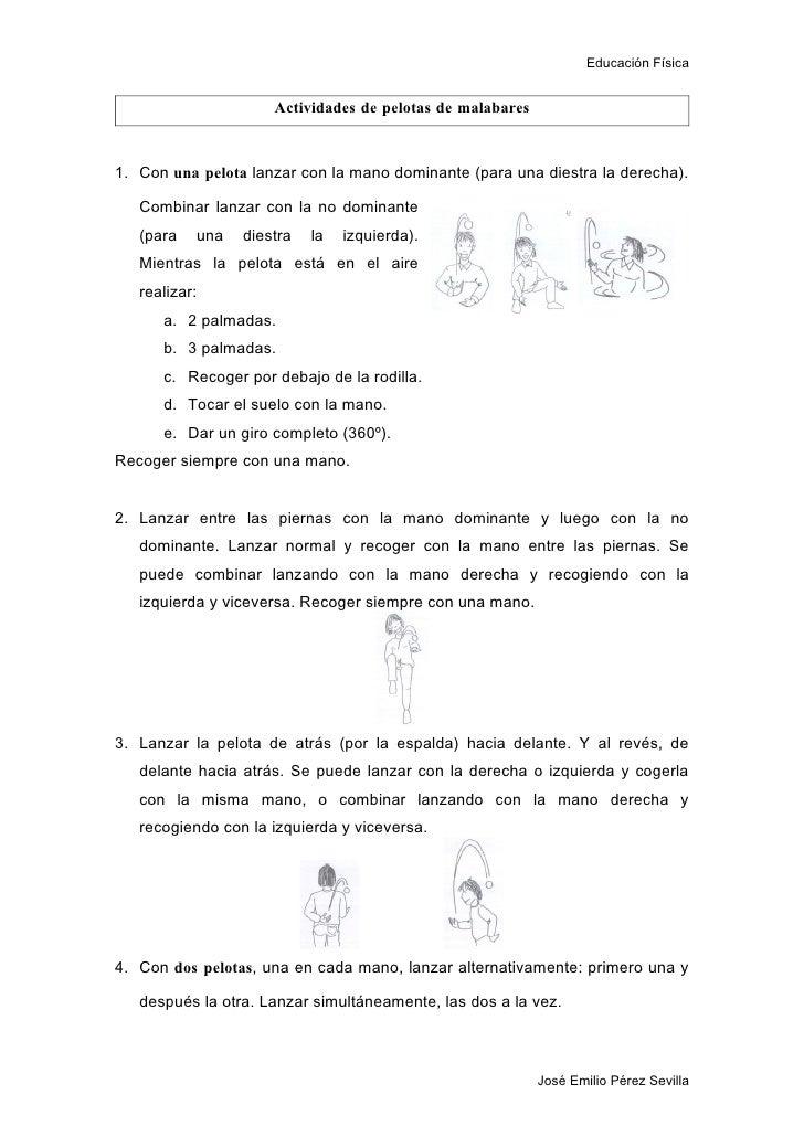 Educación Física                        Actividades de pelotas de malabares    1. Con una pelota lanzar con la mano domina...
