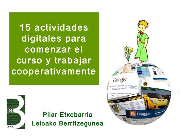 15 actividades  digitales para   comenzar el curso y trabajarcooperativamente       Pilar Etxebarria    Leioako Berritzegu...