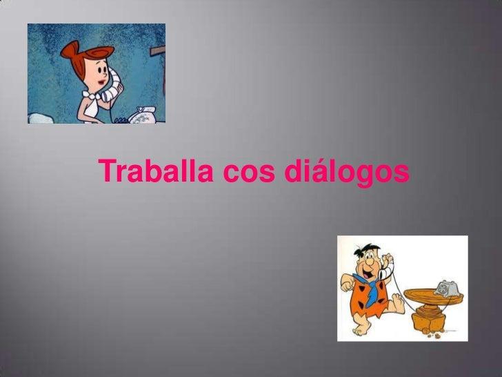 Traballa cos diálogos