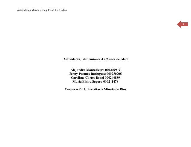 Actividades, dimensiones. Edad 4 a 7 años  1  Actividades, dimensiones 4 a 7 años de edad Alejandra Montealegre 000249919 ...