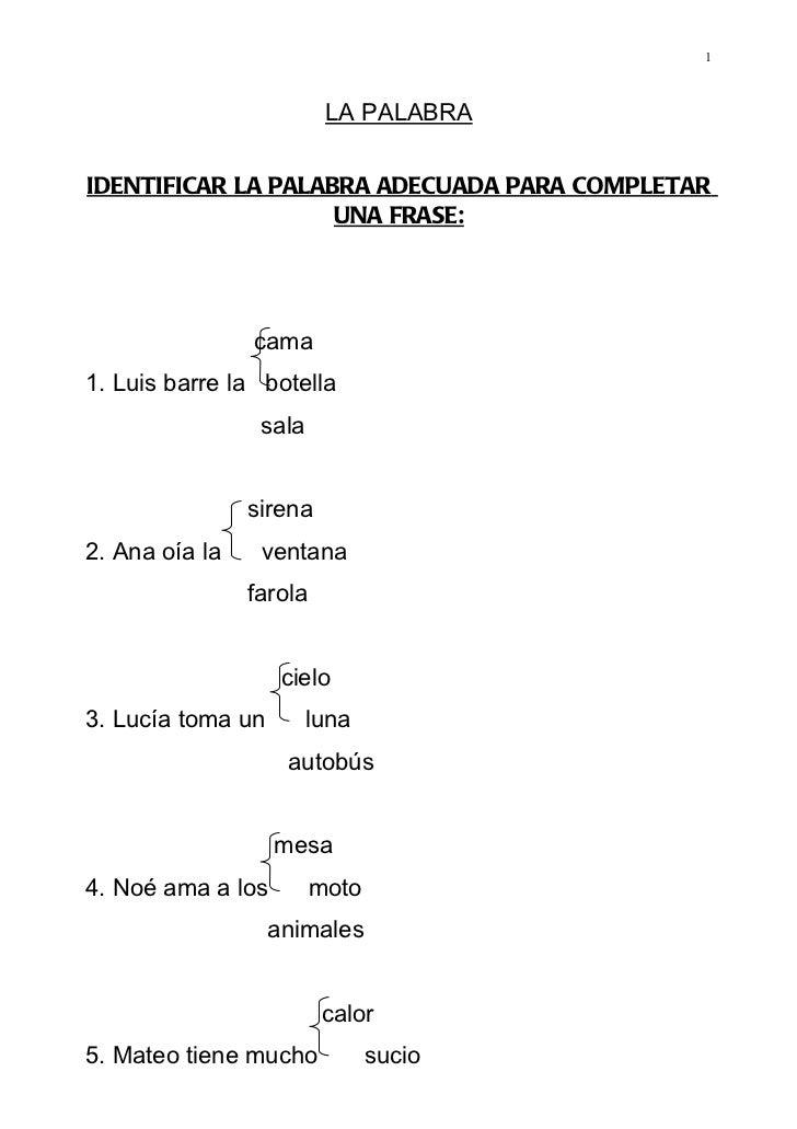 1                          LA PALABRAIDENTIFICAR LA PALABRA ADECUADA PARA COMPLETAR                    UNA FRASE:         ...
