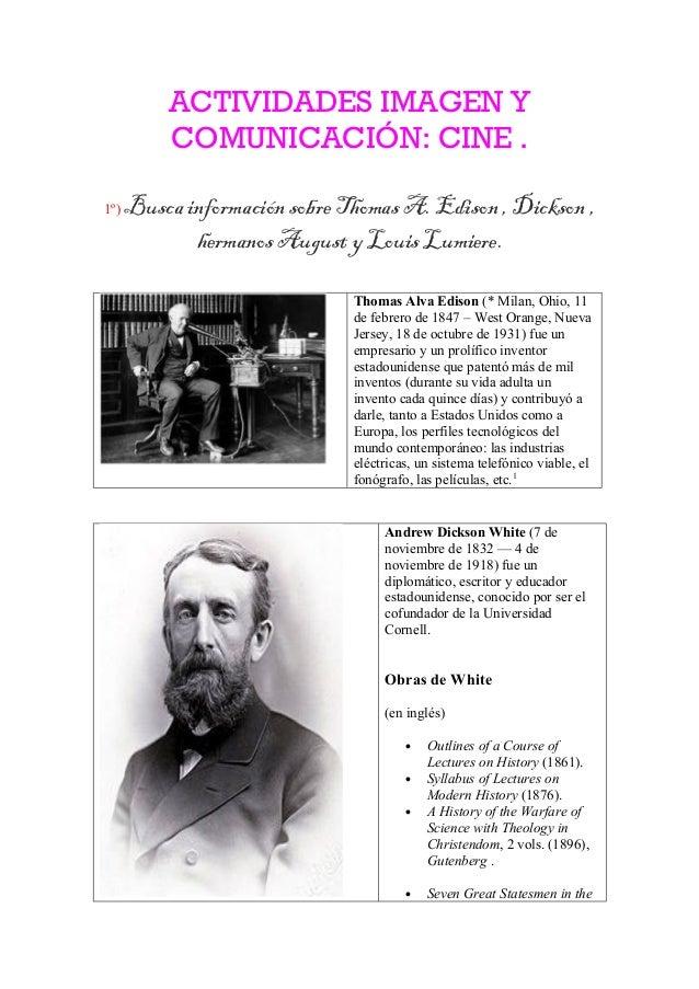 ACTIVIDADES IMAGEN Y          COMUNICACIÓN: CINE .1º)   Busca información sobre Thomas A. Edison , Dickson ,             h...