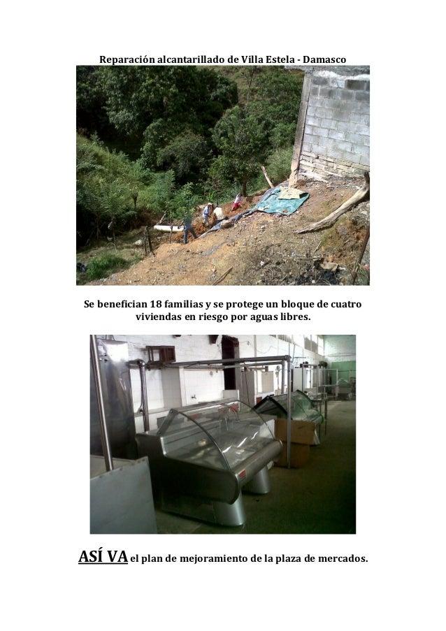 Reparación alcantarillado de Villa Estela - Damasco Se benefician 18 familias y se protege un bloque de cuatro            ...