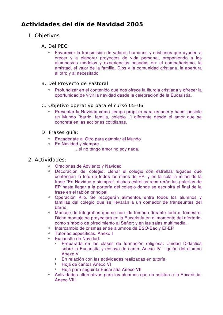 Actividades del día de Navidad 2005 1. Objetivos      A. Del PEC           Favorecer la transmisión de valores humanos y c...