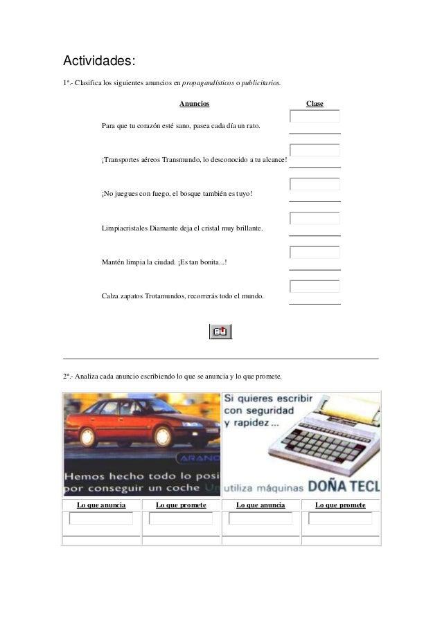 Actividades:  1ª.- Clasifica los siguientes anuncios en propagandísticos o publicitarios.  Anuncios Clase  Para que tu cor...