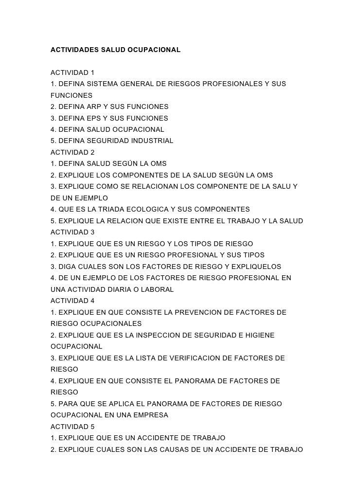 ACTIVIDADES SALUD OCUPACIONAL   ACTIVIDAD 1 1. DEFINA SISTEMA GENERAL DE RIESGOS PROFESIONALES Y SUS FUNCIONES 2. DEFINA A...