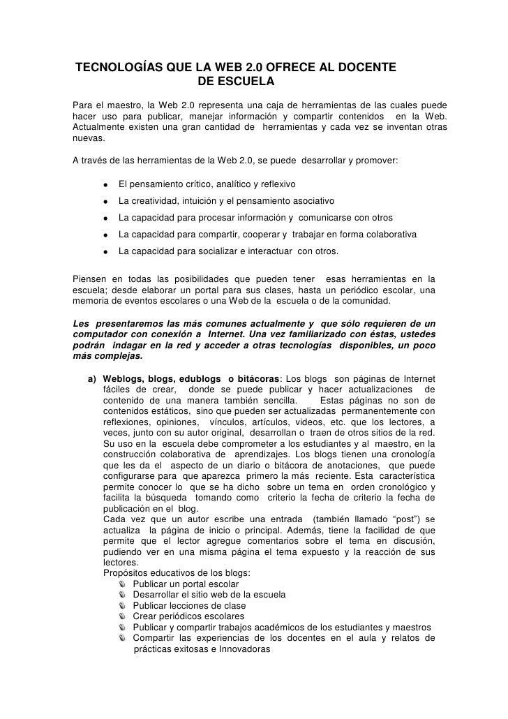 TECNOLOGÍAS QUE LA WEB 2.0 OFRECE AL DOCENTE DE ESCUELA<br />Para el maestro, la Web 2.0 representa una caja de herramient...