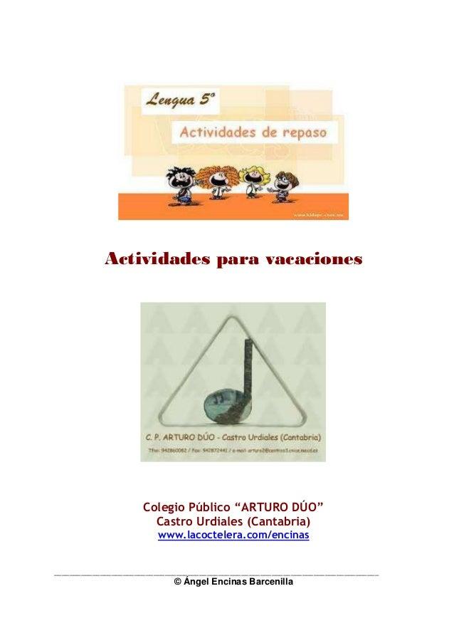 """Actividades para vacaciones Colegio Público """"ARTURO DÚO"""" Castro Urdiales (Cantabria) www.lacoctelera.com/encinas _________..."""