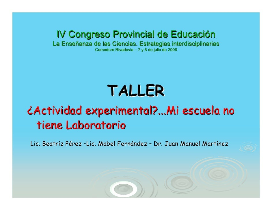 IV Congreso Provincial de Educación        La Enseñanza de las Ciencias. Estrategias interdisciplinarias                  ...