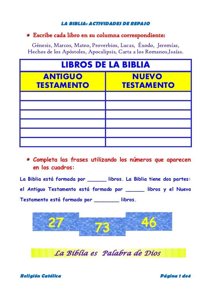 LA BIBLIA: ACTIVIDADES DE REPASO     Escribe cada libro en su columna correspondiente:    Génesis, Marcos, Mateo, Proverbi...