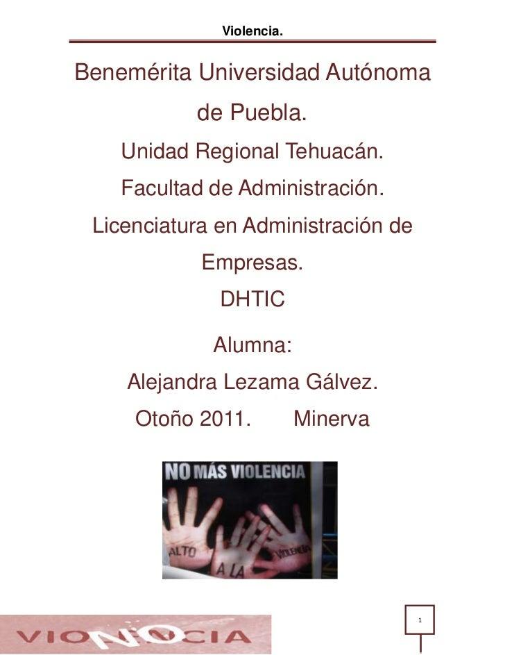 Violencia.Benemérita Universidad Autónoma           de Puebla.    Unidad Regional Tehuacán.    Facultad de Administración....