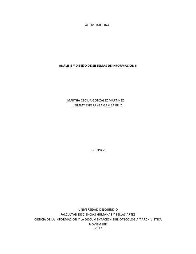 ACTIVIDAD FINAL  ANÁLISIS Y DISEÑO DE SISTEMAS DE INFORMACION II  MARTHA CECILIA GONZÁLEZ MARTÍNEZ JEIMMY ESPERANZA GAMBA ...