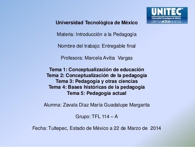 Universidad Tecnológica de México Materia: Introducción a la Pedagogía Nombre del trabajo: Entregable final Profesora: Mar...