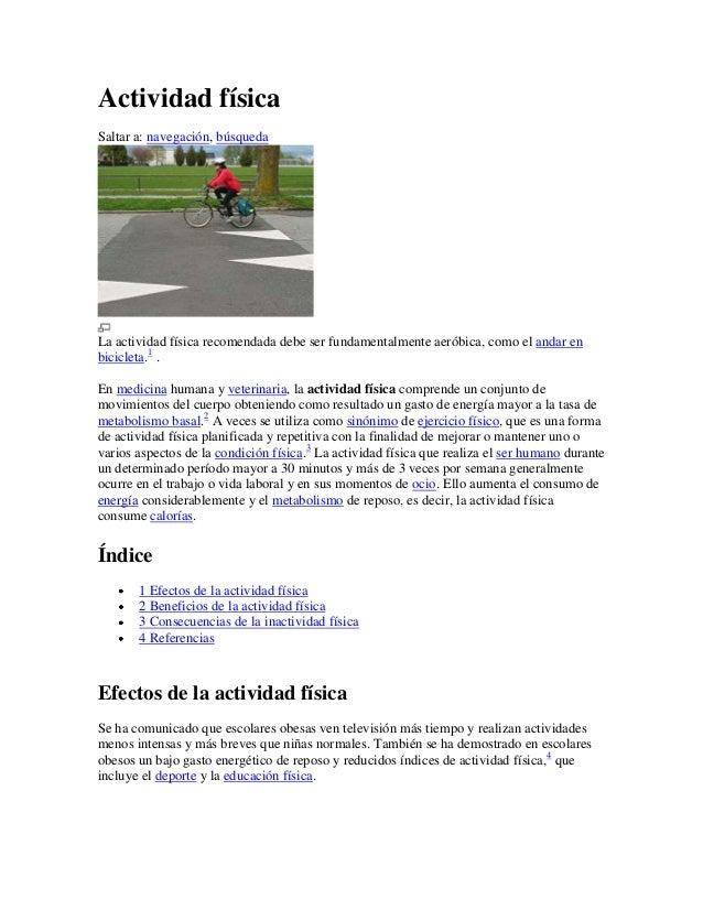 Actividad física Saltar a: navegación, búsqueda La actividad física recomendada debe ser fundamentalmente aeróbica, como e...