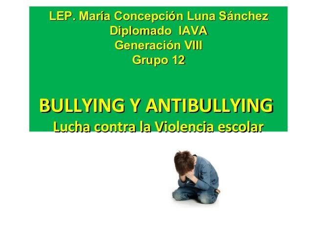 LEP. María Concepción Luna SánchezLEP. María Concepción Luna SánchezDiplomado IAVADiplomado IAVAGeneración VIIIGeneración ...