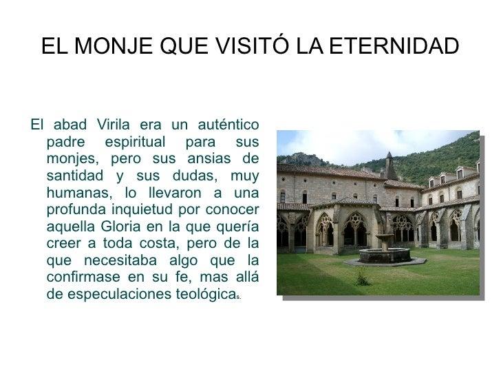 EL MONJE QUE VISITÓ LA ETERNIDAD El abad Virila era un auténtico padre espiritual para sus monjes, pero sus ansias de sant...