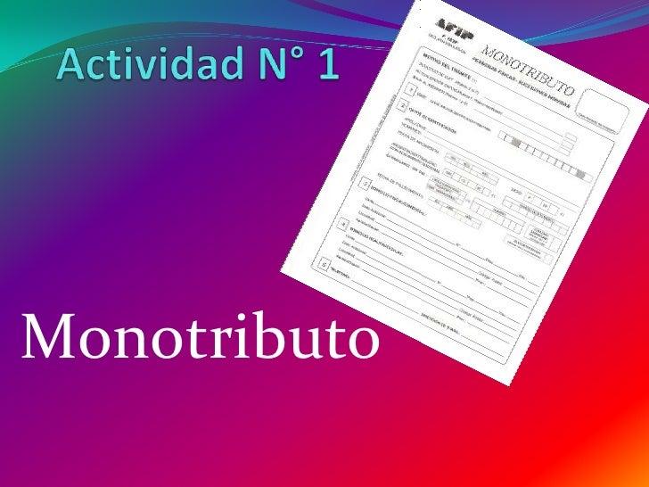 Actividad N° 1<br />Monotributo<br />