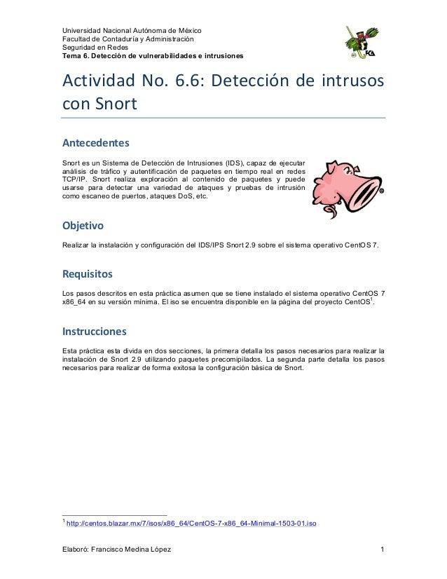 Universidad Nacional Autónoma de México Facultad de Contaduría y Administración Seguridad en Redes Tema 6. Detección de vu...