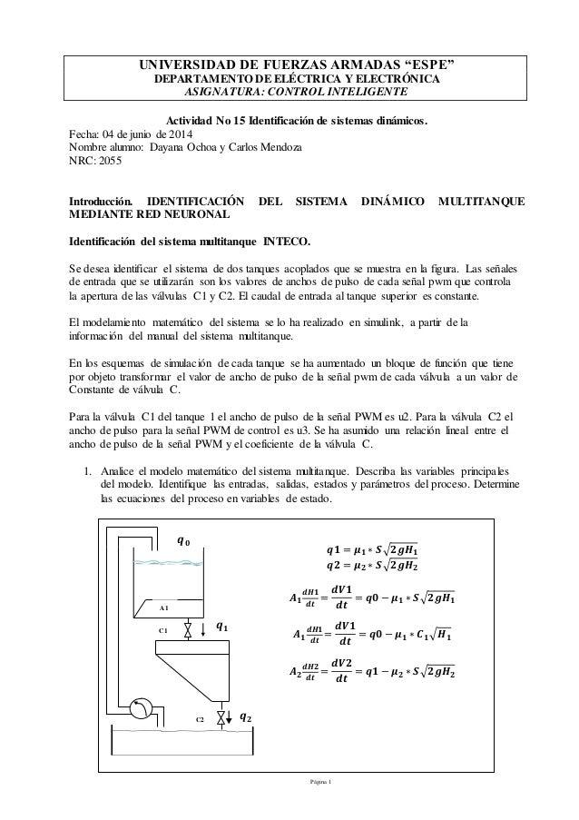 """Página 1 UNIVERSIDAD DE FUERZAS ARMADAS """"ESPE"""" DEPARTAMENTO DE ELÉCTRICA Y ELECTRÓNICA ASIGNATURA: CONTROL INTELIGENTE Act..."""