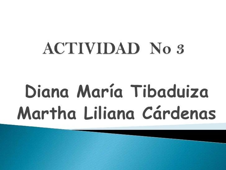 Diana María TibaduizaMartha Liliana Cárdenas