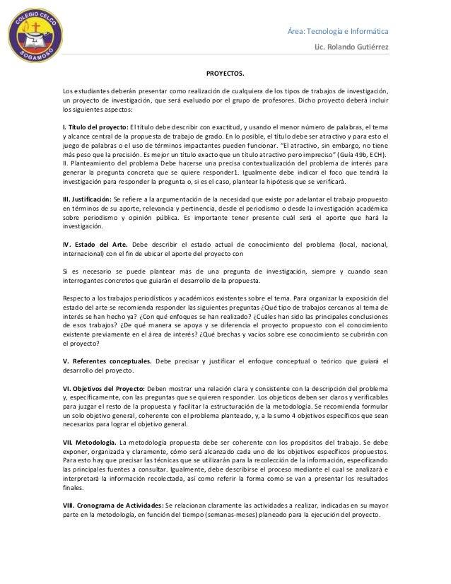 Área: Tecnología e Informática Lic. Rolando Gutiérrez PROYECTOS. Los estudiantes deberán presentar como realización de cua...