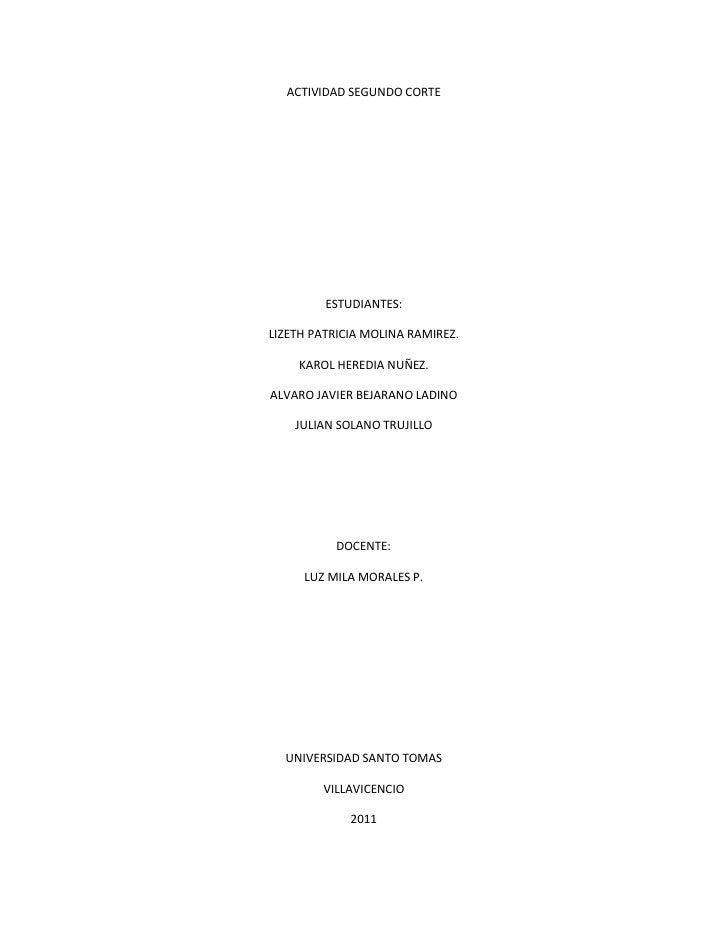 ACTIVIDAD SEGUNDO CORTE         ESTUDIANTES:LIZETH PATRICIA MOLINA RAMIREZ.    KAROL HEREDIA NUÑEZ.ALVARO JAVIER BEJARANO ...