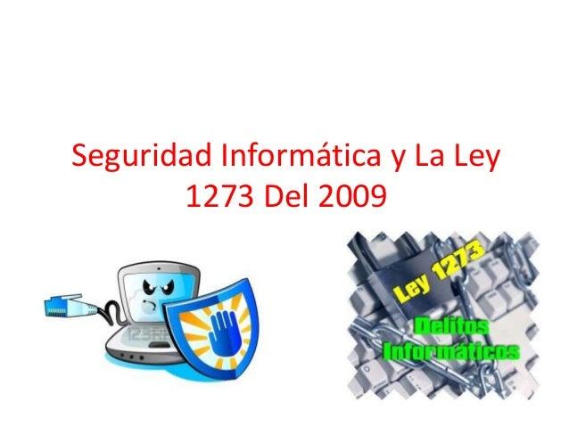 Seguridad Informática y La Ley1273 Del 2009
