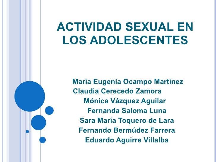 ACTIVIDAD SEXUAL EN LOS ADOLESCENTES María Eugenia Ocampo Martínez Claudia Cerecedo Zamora Mónica Vázquez Aguilar  Fernand...