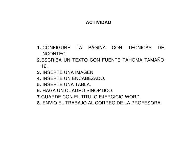 ACTIVIDAD<br /> CONFIGURE LA PÁGINA CON TECNICAS DE INCONTEC.<br />ESCRIBA UN TEXTO CON FUENTE TAHOMA TAMAÑO 12.<br /> INS...