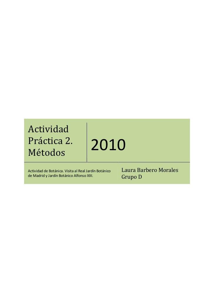 ActividadPráctica 2.Métodos                                        2010Actividad de Botánica. Visita al Real Jardín Botáni...