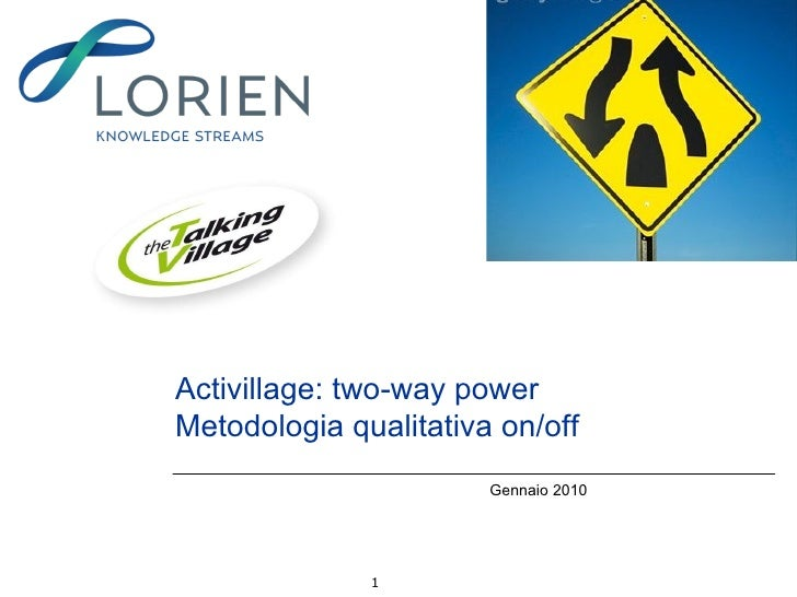 Activillage: two-way power Metodologia qualitativa on/off Gennaio 2010