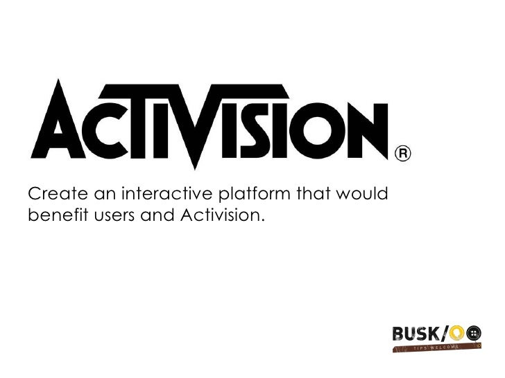 Create an interactive platform that would benefit users and Activision.