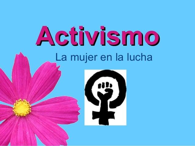 Activismo La mujer en la lucha