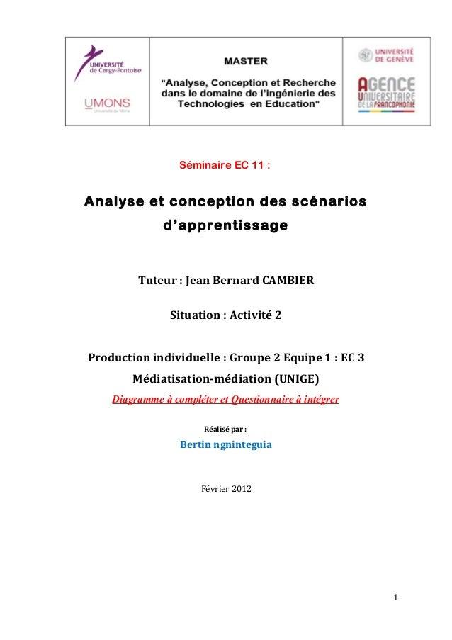 Séminaire EC 11 :Analyse et conception des scénariosd'apprentissageTuteur : Jean Bernard CAMBIERSituation : Activité 2Prod...