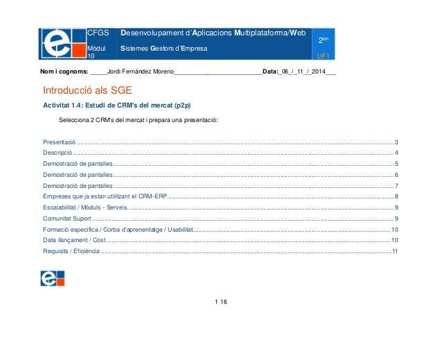 CFGS  Mòdul  10  Desenvolupament d'Aplicacions Multiplataforma/Web  Sistemes Gestors d'Empresa  2on  UF1  Nom i cognoms: _...