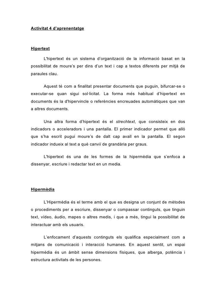Activitat 4 d'aprenentatge    Hipertext        L'hipertext és un sistema d'organització de la informació basat en la possi...