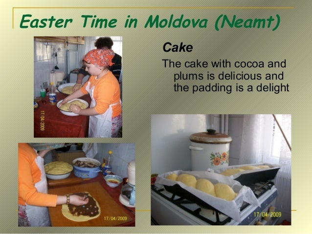 Easter Time in Moldova (Neamt) Cake The cake with cocoa and plums is delicious and the padding is a delight