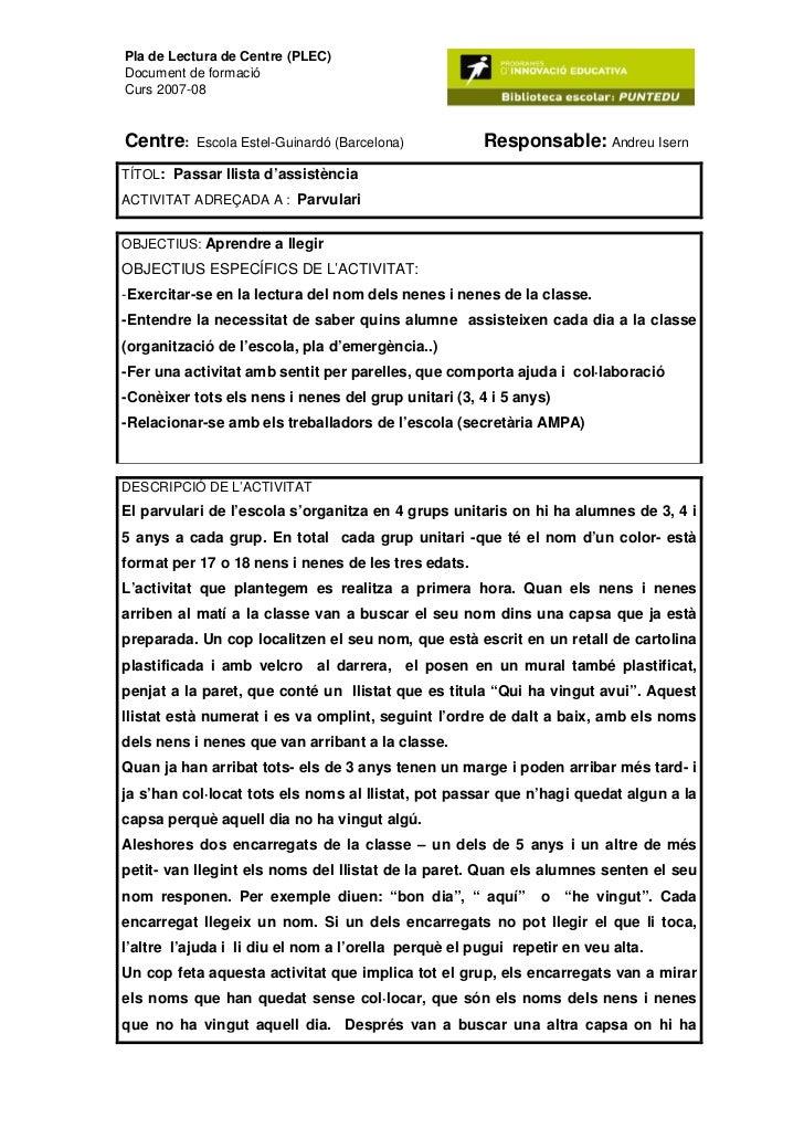Pla de Lectura de Centre (PLEC)Document de formacióCurs 2007-08Centre:    Escola Estel-Guinardó (Barcelona)          Respo...