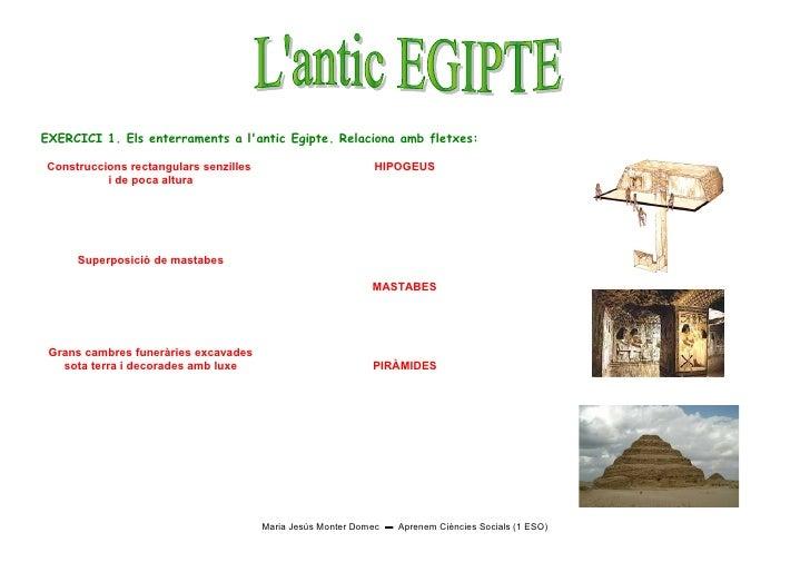 EXERCICI 1. Els enterraments a lantic Egipte. Relaciona amb fletxes:Construccions rectangulars senzilles                  ...